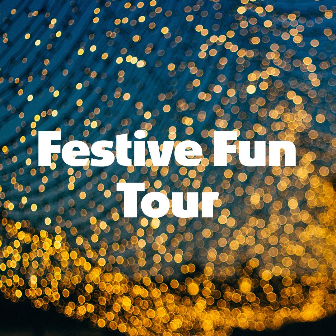 Festive Fun Tour